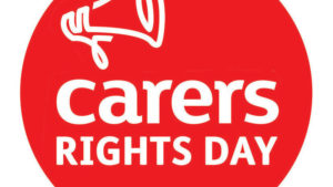 Today is Carer's Rights Day!